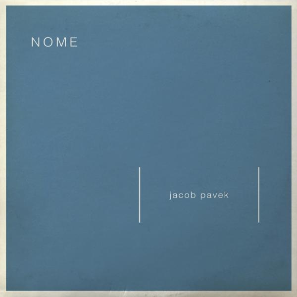 Jacob Pavek – NOME (Single)